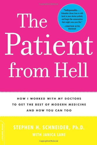 9780738210780: Patient from Hell: How I Worked with my Doctors to get the Best of Modern Medicine and How you Can Too