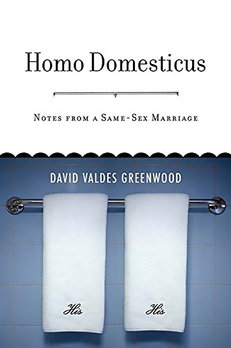 9780738210810: Homo Domesticus: Notes from a Same-Sex Marriage