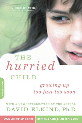 9780738210827: The Hurried Child, 25th anniversary edition