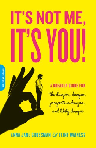 9780738210902: It's Not Me, It's You: A Breakup Guide for the Dumper, Dumpee, Prospective Dumper, and Likely Dumpee