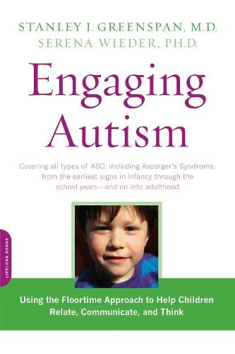 9780738210940: Engaging Autism: Using the Floortime Approach to Help Children Relate, Communicate, and Think (A Merloyd Lawrence Book)