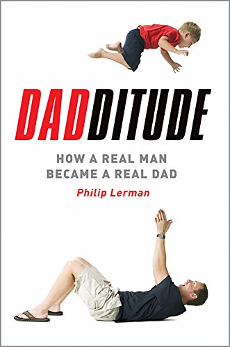 9780738211008: Dadditude: How a Real Man Became a Real Dad