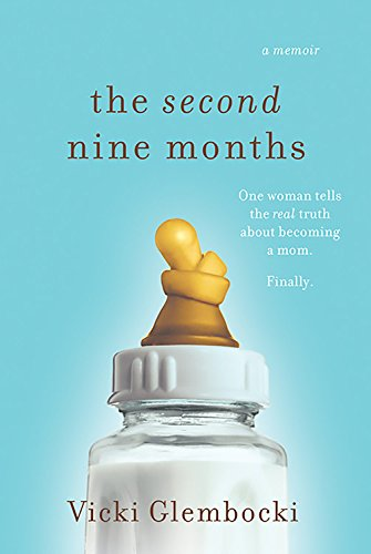 9780738211015: The Second Nine Months: One Woman Tells the REAL Truth About Becoming a Mom. Finally.