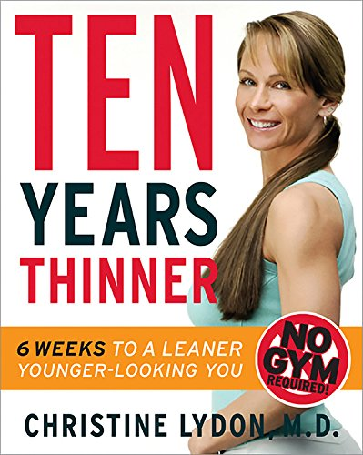 9780738211022: Ten Years Thinner: 6 Weeks to a Leaner, Younger-Looking You!: Six Weeks to a Leaner, Younger-looking You
