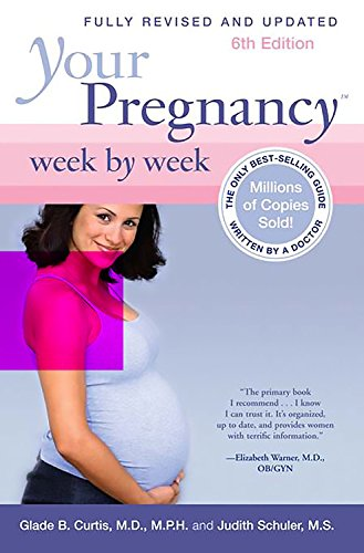 9780738211084: Your Pregnancy Week by Week, 6th Edition