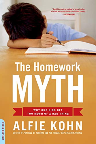9780738211114: The Homework Myth: Why Our Kids Get Too Much of a Bad Thing