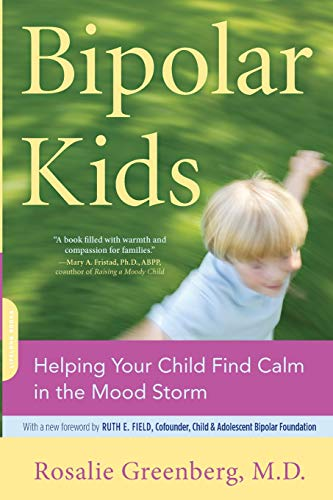 9780738211138: Bipolar Kids: Helping Your Child Find Calm in the Mood Storm