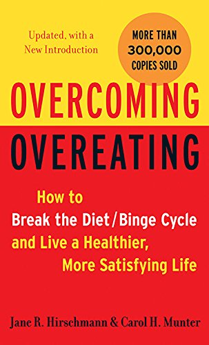 9780738211176: Overcoming Overeating: How to Break the Diet/Binge Cycle and Live a Healthier, More Satisfying Life