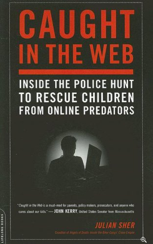 9780738211718: Caught in the Web: Inside the Police Hunt to Rescue Children from Online Predators