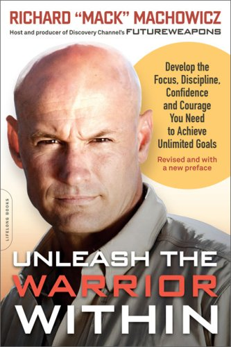 9780738212487: Unleash the Warrior Within: Develop the Focus, Discipline, Confidence, and Courage You Need to Achieve Unlimited Goals