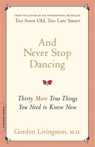9780738212494: And Never Stop Dancing: Thirty More True Things You Need to Know Now