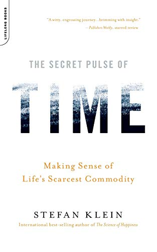 9780738212562: The Secret Pulse of Time: Making Sense of Life's Scarcest Commodity