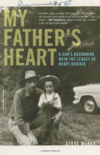 9780738212579: My Father's Heart: A Son's Reckoning with the Legacy of Heart Disease