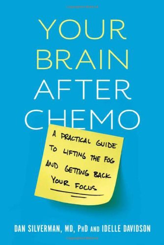 9780738212593: Your Brain after Chemo: A Practical Guide to Lifting the Fog and Getting Back Your Focus