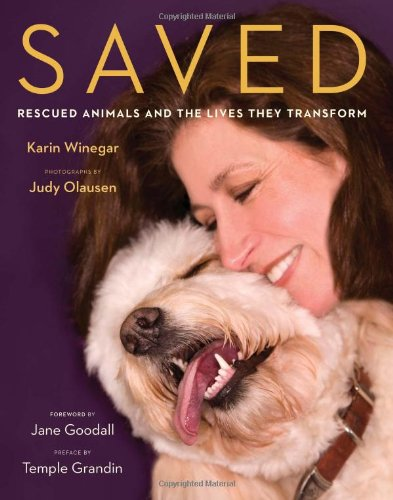 9780738212760: Saved: Rescued Animals and the Lives They Transform