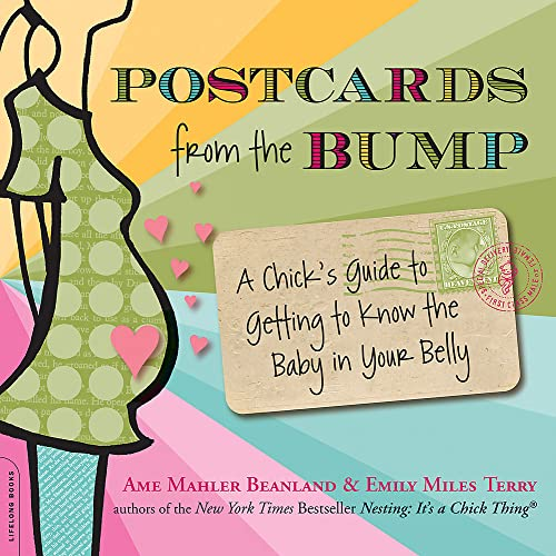 9780738213224: Postcards from the Bump: A Chick's Guide to Getting to Know the Baby in Your Belly (Lifelong Books)