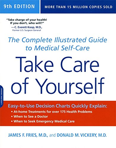 Take Care of Yourself: The Complete Illustrated Guide to Medical Self-Care: James F. Fries, Donald ...