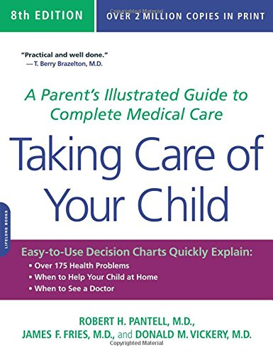 9780738213491: Taking Care of Your Child: A Parent's Illustrated Guide to Complete Medical Care