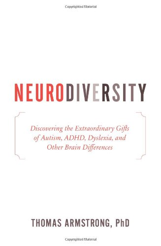 9780738213545: Neurodiversity: Discovering the Extraordinary Gifts of Autism, ADHD, Dyslexia, and Other Brain Differences