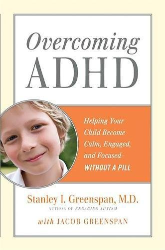 9780738213552: Overcoming ADHD: Helping Your Child Become Calm, Engaged, and Focused--Without a Pill