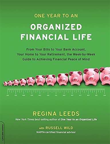 9780738213675: One Year to an Organized Financial Life: From Your Bills to Your Bank Account, Your Home to Your Retirement, the Week-by-Week Guide to Achieving Financial Peace of Mind