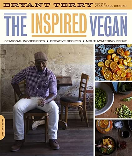 9780738213750: The Inspired Vegan: Seasonal Ingredients, Creative Recipes, Mouthwatering Menus