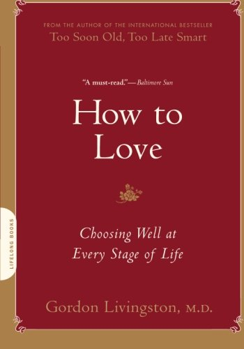 9780738213873: How to Love: Choosing Well at Every Stage of Life