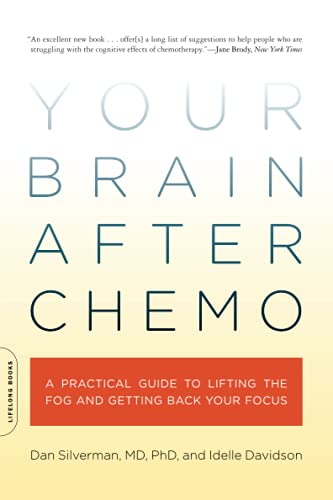9780738213910: Your Brain After Chemo: A Practical Guide to Lifting the Fog and Getting Back Your Focus