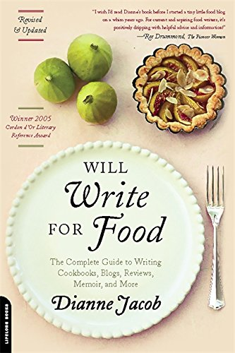 9780738214047: Will Write for Food: The Complete Guide to Writing Cookbooks, Blogs, Reviews, Memoir, and More (Will Write for Food: The Complete Guide to Writing Blogs,)