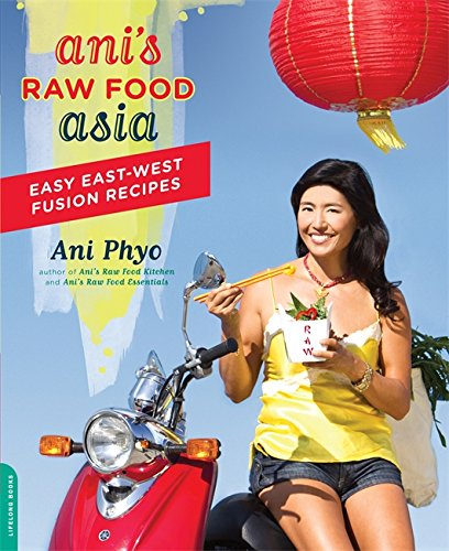 9780738214573: Ani's Raw Food Asia: Easy East-West Fusion Recipes the Raw Food Way