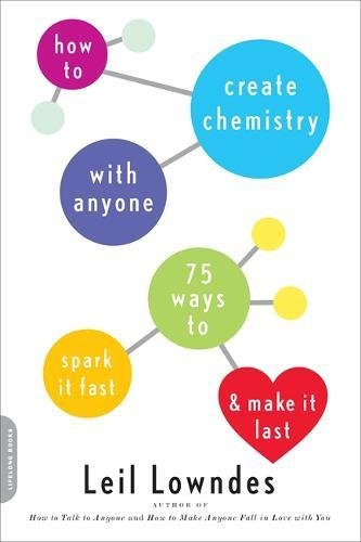 9780738214849: How to Create Chemistry with Anyone: 75 Ways to Spark It Fast--and Make It Last