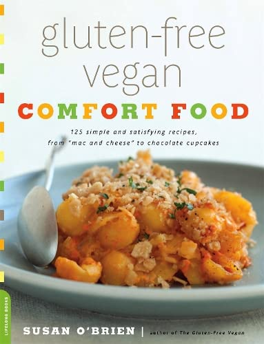 9780738214900: Gluten-Free Vegan Comfort Food: 125 Simple and Satisfying Recipes, from