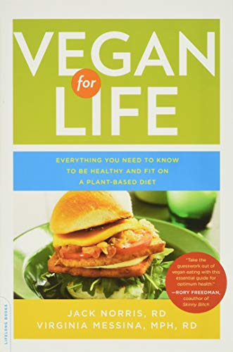 9780738214931: Vegan for Life: Everything You Need to Know to Be Healthy and Fit on a Plant-Based Diet