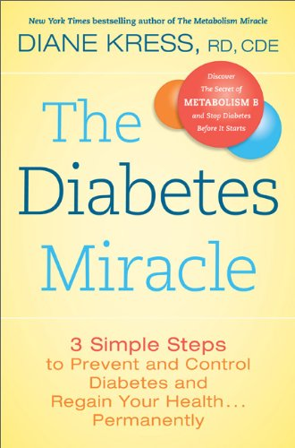 9780738215051: The Diabetes Miracle: 3 Simple Steps to Prevent and Control Diabetes and Regain Your Health . . . Permanently