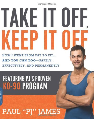 9780738215235: Take It Off, Keep It Off: How I Went from Fat to Fit--And You Can Too--Safely, Effectively, and Permanently