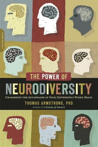 9780738215242: The Power of Neurodiversity: Unleashing the Advantages of Your Differently Wired Brain (published in hardcover as Neurodiversity)