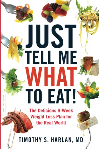 9780738215594: Just Tell Me What to Eat!: The Delicious 6-Week Weight-Loss Plan for the Real World