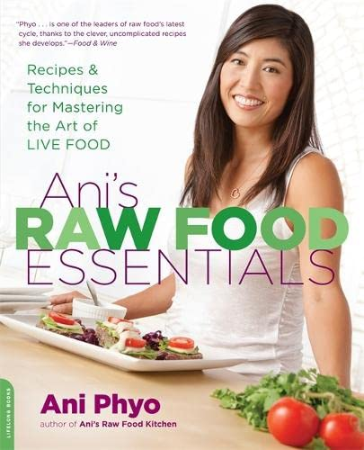 9780738215600: Ani's Raw Food Essentials: Recipes and Techniques for Mastering the Art of Live Food