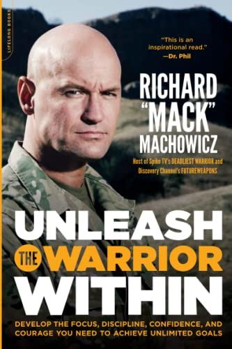 9780738215686: Unleash the Warrior Within: Develop the Focus, Discipline, Confidence, and Courage You Need to Achieve Unlimited Goals