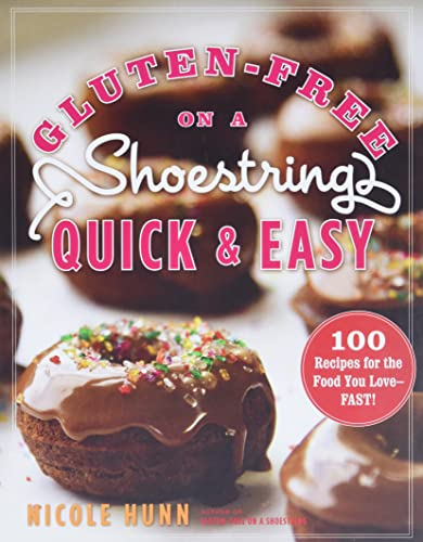 9780738215938: Gluten-Free on a Shoestring, Quick and Easy: 100 Recipes for the Food You Love--Fast!