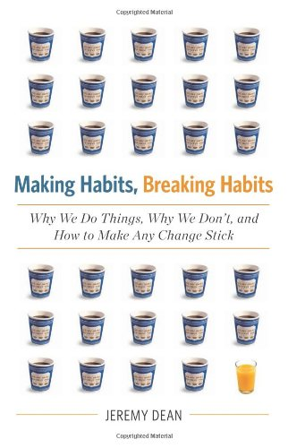 9780738215983: Making Habits, Breaking Habits: Why We Do Things, Why We Don't, and How to Make Any Change Stick