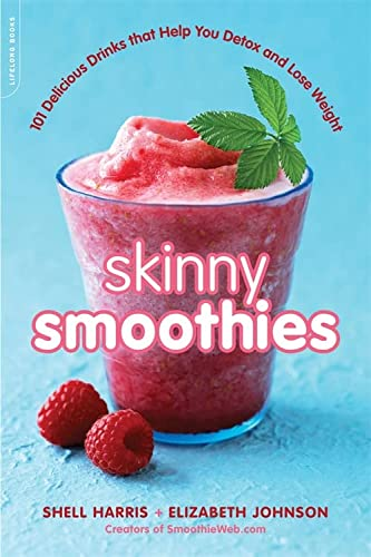 9780738216003: Skinny Smoothies: 101 Delicious Drinks that Help You Detox and Lose Weight