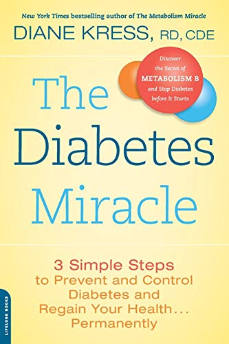 9780738216010: The Diabetes Miracle: 3 Simple Steps to Prevent and Control Diabetes and Regain Your Health . . . Permanently