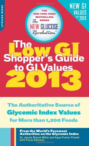 9780738216041: The Low GI Shopper's Guide to GI Values: The Authoritative Source of Glycemic Index Values for More Than 1,200 Foods (New Glucose Revolution)