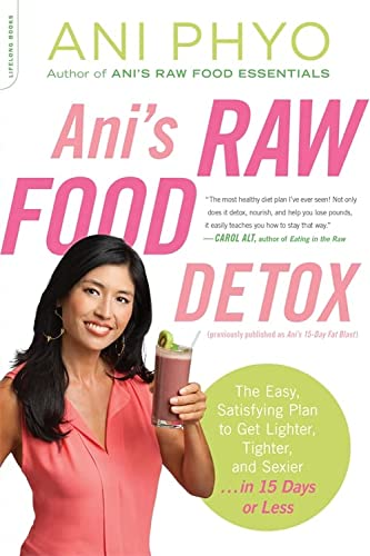 Ani's Raw Food Detox : The Easy, Satisfying Plan to