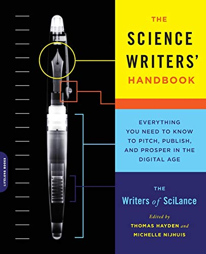 9780738216560: The Science Writers' Handbook: Everything You Need to Know to Pitch, Publish, and Prosper in the Digital Age