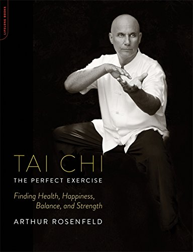 9780738216607: Tai Chi--The Perfect Exercise: Finding Health, Happiness, Balance, and Strength