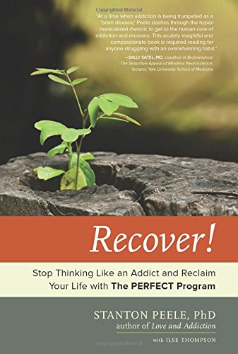 9780738216751: Recover!: Stop Thinking Like an Addict and Reclaim Your Life with The PERFECT Program