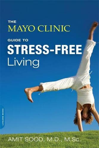 9780738217123: The Mayo Clinic Guide to Stress-Free Living