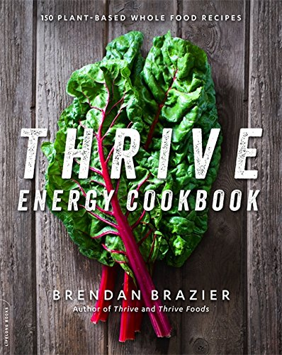 9780738217406: Thrive Energy Cookbook: 150 Plant-Based Whole Food Recipes